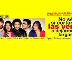 Teatro Nacional presenta 'No se si cortarme las venas o dejármelas largas'