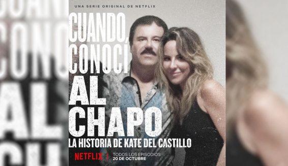 Netflix revela trailer de 'Cuando conocí al Chapo: La historia de Kate del Castillo'