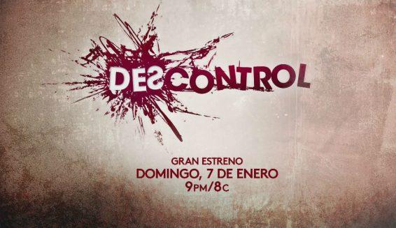 Revelan trailer de 'Descontrol' nueva serie del Canal 1