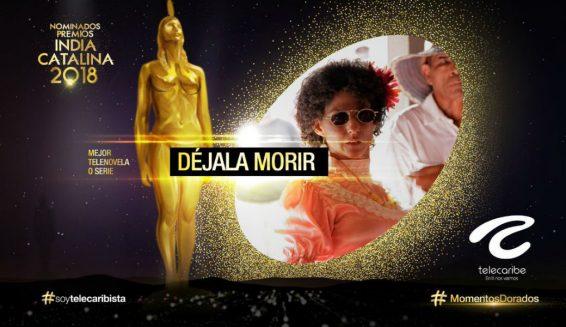 'Déjala Morir', la producción con más premios en la historia de los India Catalina