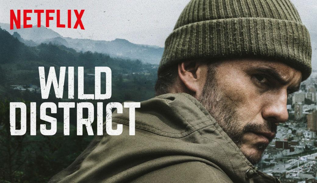 Netflix realizaría segunda temporada de 'Distrito Salvaje'